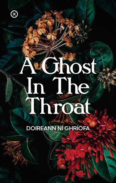 A Ghost in the Throat - Doireann Ní Ghríofa