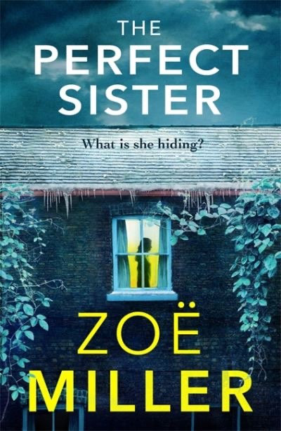 The Perfect Sister - Zoe Miller