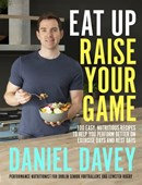 Eat Up Raise Your Game - Daniel Davey