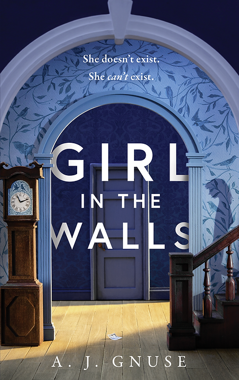 Girl In The Walls - A.J. Gnuse