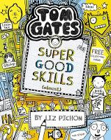 Tom Gates: super good skills - Liz Pichon