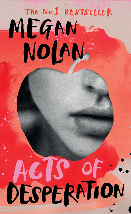 Acts of Desperation - Megan Nolan