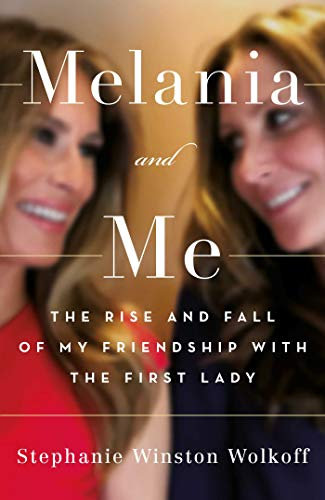 Melania and Me - Stephanie Winston Wolkoff