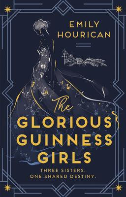 The Glorious Guinness Girls - Emily Hourican