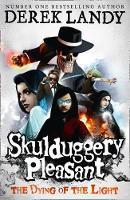 Skulduggery Pleasant: The Dying of the Light - Derek Landy