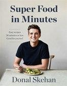 Super Food in Minutes - Donal Skehan