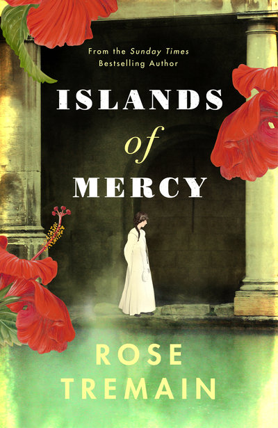 Islands of Mercy - Rose Tremain