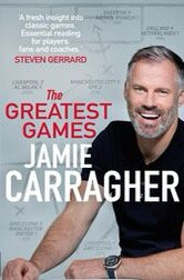 The Greatest Games - Jamie Carragher