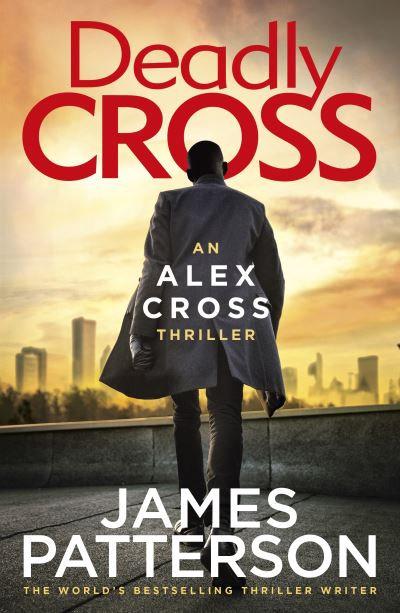 Deadly Cross - James Patterson