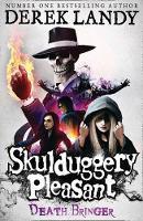 Skulduggery Pleasant: Deathbringer - Derek Landy