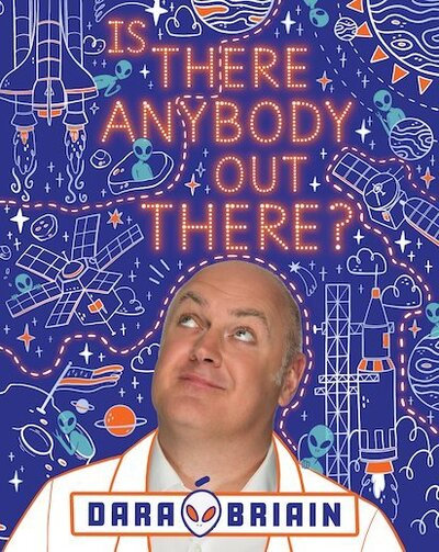 Is There Anybody Out There? - Dara O'Brien