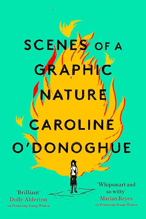 Scenes of Graphic Nature - Caroline O'Donoghue
