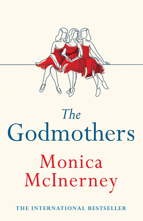 The Godmothers - Monica McInerney