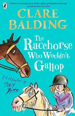 The Racehorse Who Wouldn't Gallop - Clare Balding