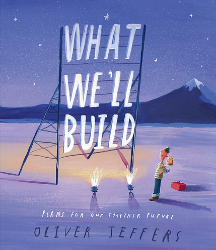 What We'll Build - Oliver Jeffers