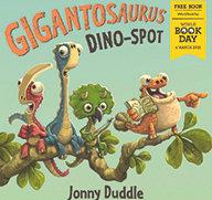 Gigantosaurus Dino-Spot - Jonny Duddle