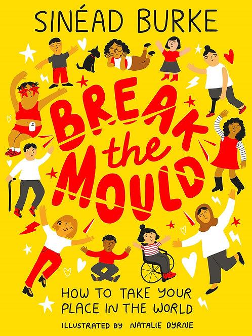 Break the Mould - Sinead Bourke