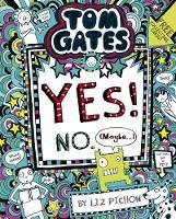 Tom Gates: Yes No Maybe - Liz Pichon