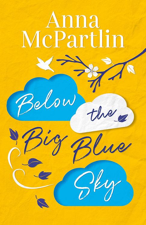 Below the Big Blue Sky - Anna McPartin