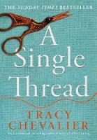 A Single Thread - Tracey Chevalier