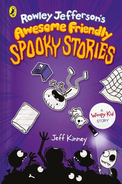 ROWLEY JEFFERSON'S AWESOME FRIENDLY SPOOKY STORIES - Jeff Kinney