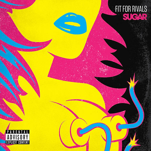 Fit For Rivals - Sugar (Physical - Signed)