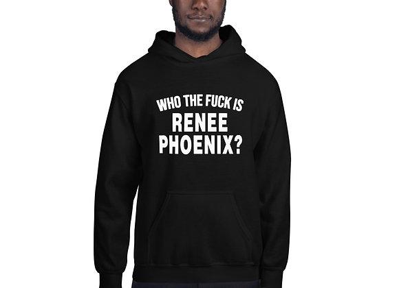 Who TF Is Renee Phoenix? Unisex Hoodie