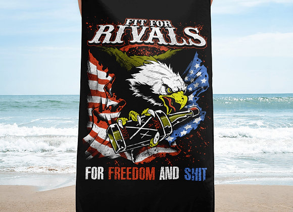 Fit For Rivals For Freedom & Sh*t Beach Towel