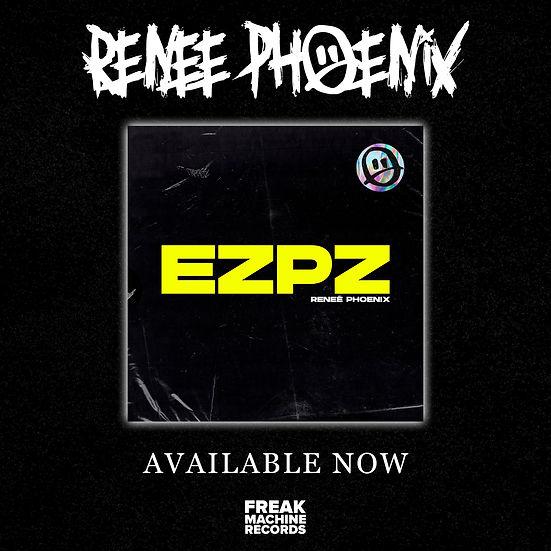 Renee Phoenix - EZPZ (Available Now).jpg