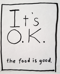 It's OK the food is good