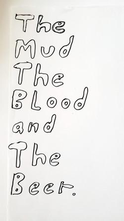 Mud, Blood, Beer...