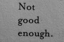 Enough of 'Not Good Enough'.