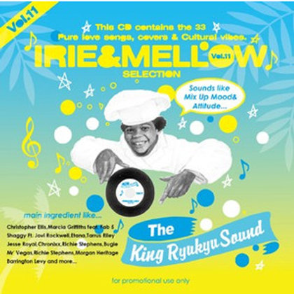 KING RYUKYU SOUND【 IRIE & MELLOW selection vol.11 】selected by FADDA-T a.k.a TUR