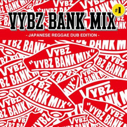VYBZ BANK 【VYBZ BANK MIX #1 -JAPANESE REGGAE DUB EDITION-】