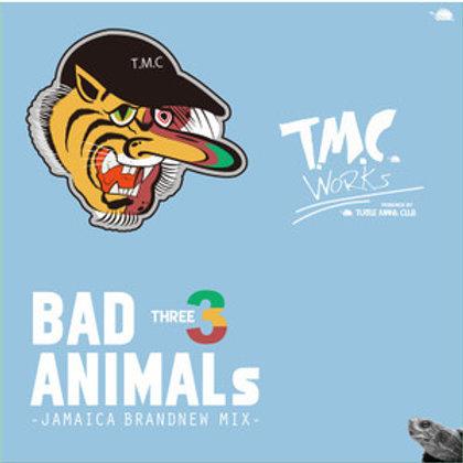 T.M.C WORKS 【 BAD ANIMALs 3 -JAMAICA BRAND NEW MIX- 】