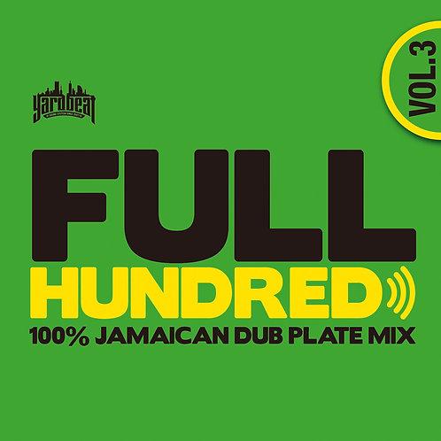 YARD BEAT【 FULL HUNDRED vol.3 - 100%JAMAICAN DUB PLATE MIX - 】