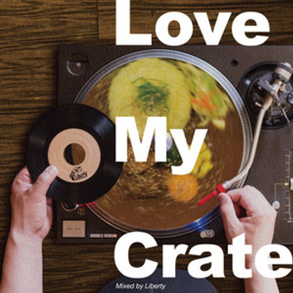 Mixed by LIBERTY selector TKO【 LOVE MY CRATE 】
