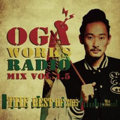 JAH WORKS 【OGA WORKS RADIO MIX VOL.1.5 -The BEST HIT OF 2015-】