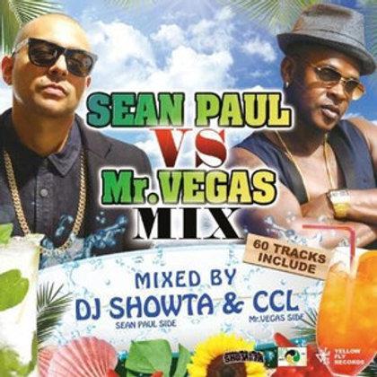 Mixed by DJ SHOWTA & CCL【 VS Mix vol.2 -SEAN PAUL vs Mr.VEGAS- 】Yellow Fly Recor
