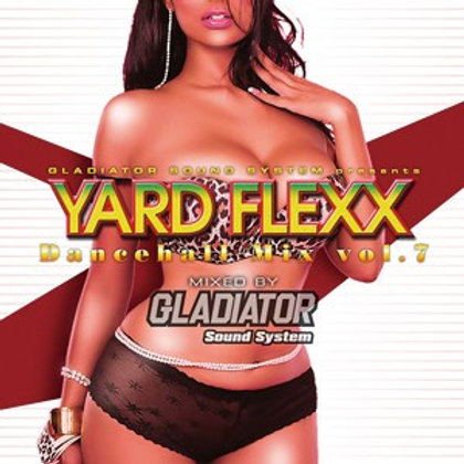 GLADIATOR sound system 【 YARD FLEXX Dancehall Mix vol.7 】