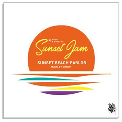 MIXMANHOUSE【 SUNSET JAM -SUNSET BEACH PARLOR- 】MUSIC BY GRIGRI