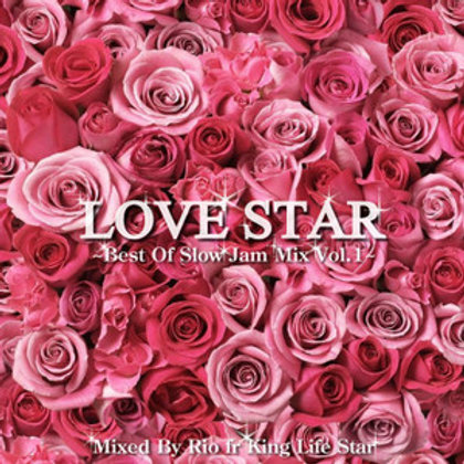 KING LIFE STAR【 LOVE STAR ~Best Of Slow Jam Mix Vol.1~ 】