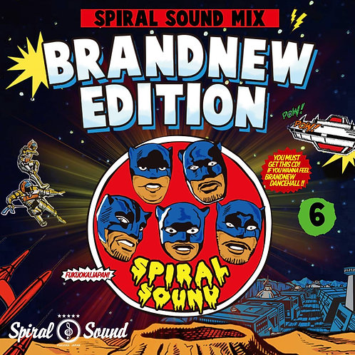 SPIRAL SOUND【 BRANDNEW EDITION 6 】