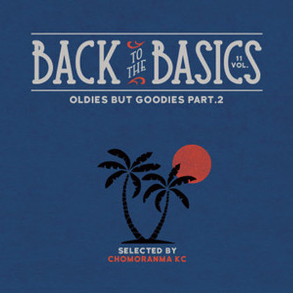 CHOMORANMA SOUND 【BACK TO THE BASICS VOL.11 -Oldies But Goodies Part.2-】