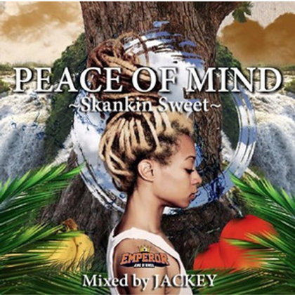 EMPEROR 【 PEACE OF MIND -Skankin Sweet- 】mixed by JACKEY