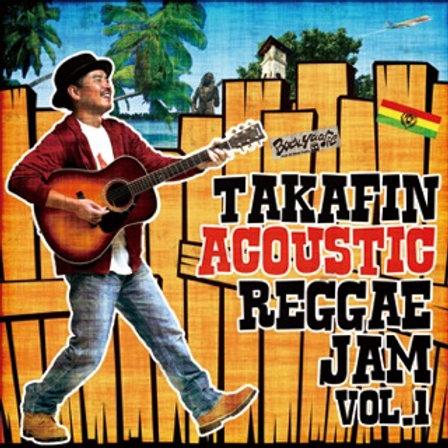 TAKAFIN【 TAKAFIN ACOUSTIC REGGAE JAM vol.1 】