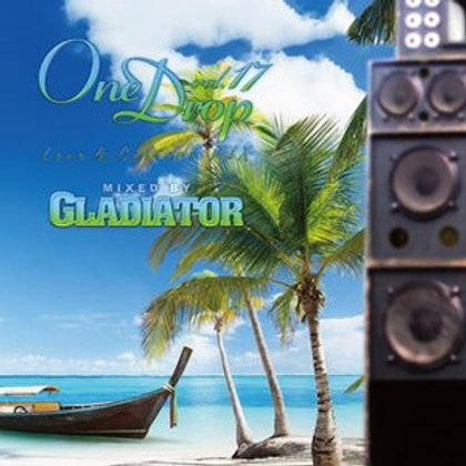 GLADIATOR Sound System 【One Drop vol.17】