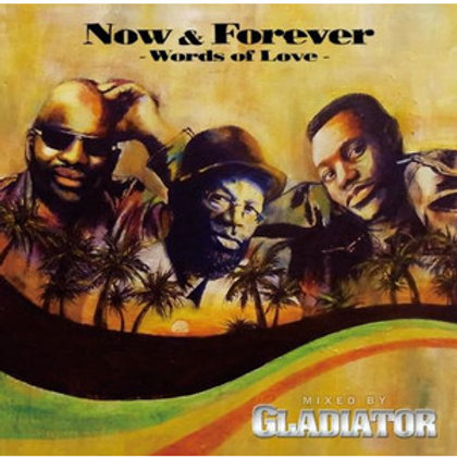 GLADIATOR sound system【 Now & Forever -Words of Love- 】