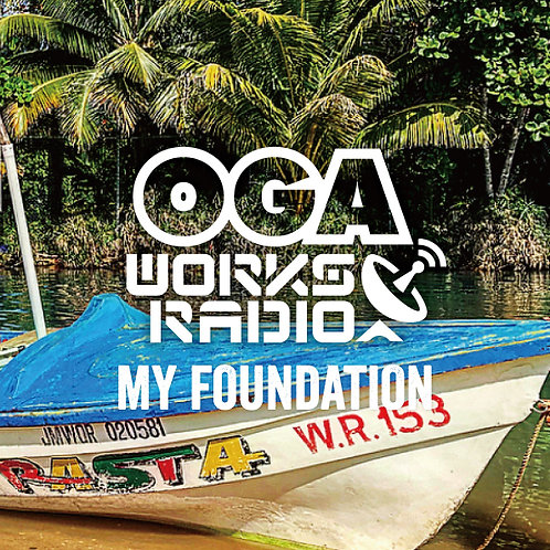 OGA fr.JAH WORKS【 OGA WORKS RADIO MIX vol.9 - MY FOUNDATION - 】オガラジ