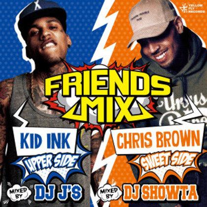 Mixed by DJ J'S & DJ SHOWTA【 FRIENDS MIX -KID INK vs CHRIS BROWN 】Yellow Fly Rec